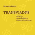 TRANSVIAD@S: GÊNERO, SEXUALIDADE E DIREITOS HUMANOS
